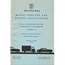 State of New Jersey Motor Vehicles and Traffic Regulations: Title 39 of the Revised Statutes as Amended and Supplemented November, 1977