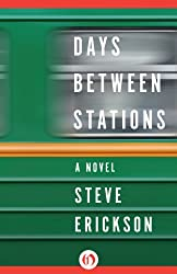 Days Between Stations: A Novel
