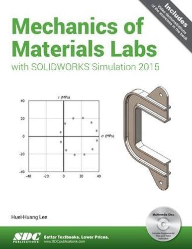 Mechanics of Materials Labs with SOLIDWORKS Simulation 2015 by SDC Publications
