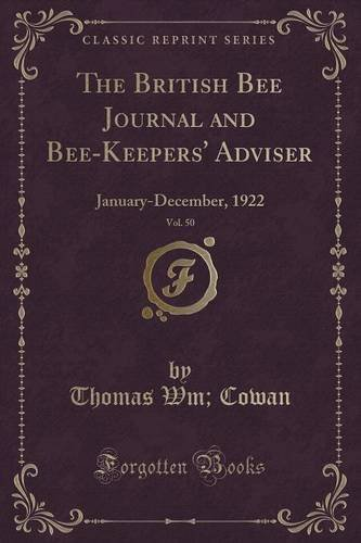 Download The British Bee Journal and Bee-Keepers' Adviser, Vol. 50: January-December, 1922 (Classic Reprint) ebook