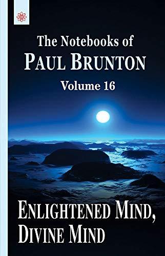 Enlightened Mind, Divine Mind: The Notebooks of Paul Brunton: Volume ()