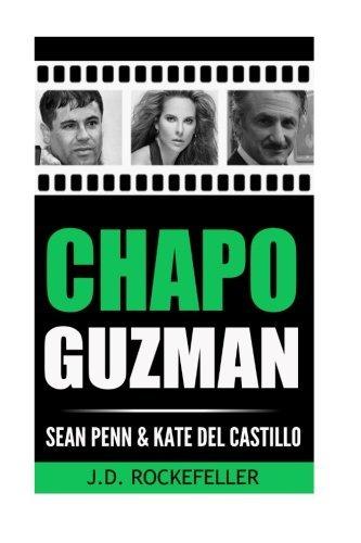 Chapo Guzman, Sean Penn and Kate del Castillo (J.D. Rockefeller's Book Club)