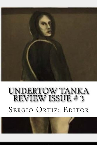 Undertow Tanka Review Issue # 3: A Tanka Review (Volume 3)