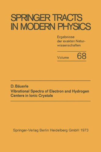 Vibrational Spectra of Electron and Hydrogen Centers in Ionic Crystals (Springer Tracts in Modern Physics) (German Edition)