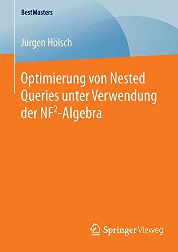 Optimierung von Nested Queries unter Verwendung der NF2-Algebra (BestMasters) (German Edition) pdf epub