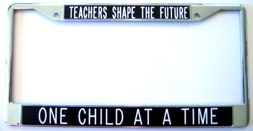 Teachers Shape the Future One Child At a Time license plate frame