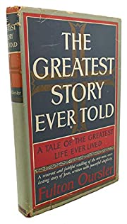 THE GREATEST STORY EVER TOLD A Tale of the…