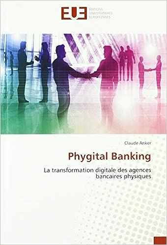 Ebook epub Phygital Banking: La transformation digitale des agences bancaires physiques