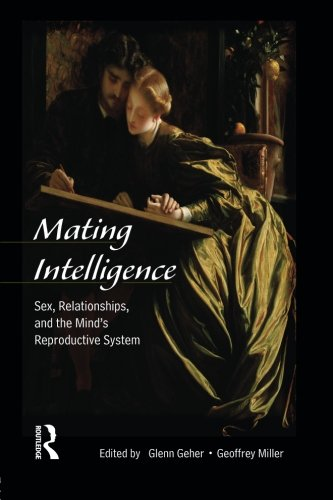 Mating Intelligence: Sex, Relationships, and the Mind's Reproductive System by Brand: Psychology Press