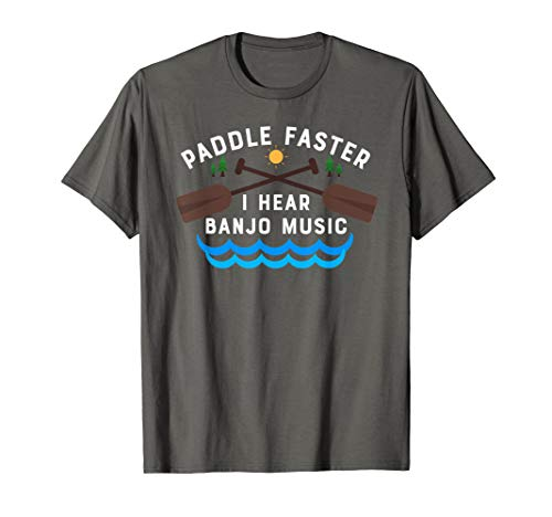 (Paddle Faster I Hear Banjo Music T-Shirt Funny Canoeing Tee )