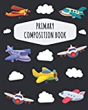 Drone Repair Parts - Airplane Primary Composition Book: Cute Aeroplane Primary Composition Notebook K-2 & K-3   Draw Top Lines Bottom: With Picture Space   Large Draw and ... Grades K-2   Kindergarten Elementary School