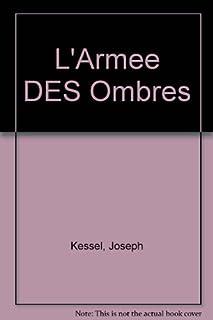 L'Armée des ombres : et autres textes sur la Résistance, Kessel, Joseph