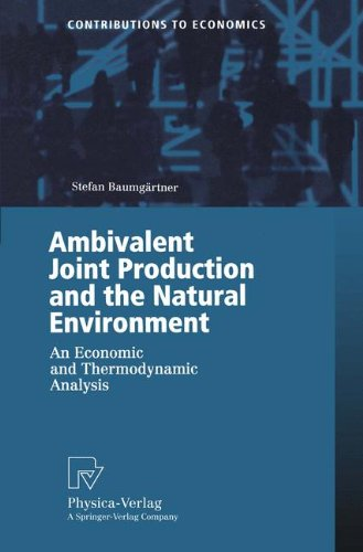 Ambivalent Joint Production and the Natural Environment: An Economic and Thermodynamic Analysis (Contributions to Econom