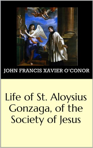 Life Of St Aloysius Gonzaga Of The Society Of Jesus