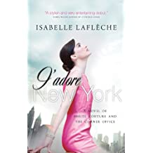 J'adore New York: A Novel of Haute Couture and the Corner Office