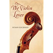 The Violin Lover by Susan Glickman (2006-03-17)