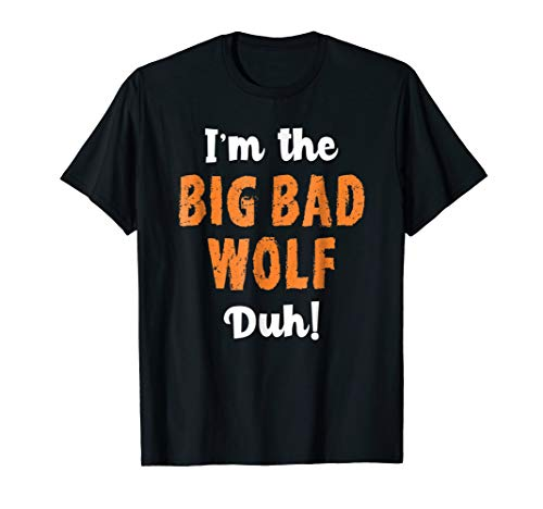 Big Bad Wolf Costume Shirt Halloween - Duh! Funny