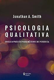 Psicologia Qualitativa: Um guia prático para métodos de pesquisa