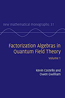 Factorization Algebras in Quantum Field Theory: Volume 1 (New Mathematical Monographs Book 31)
