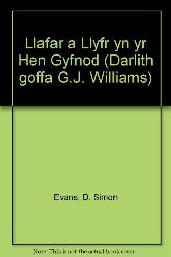 Llafar a Llyfr yn yr Hen Gyfnod (Darlith goffa G.J. Williams) D. Simon Evans