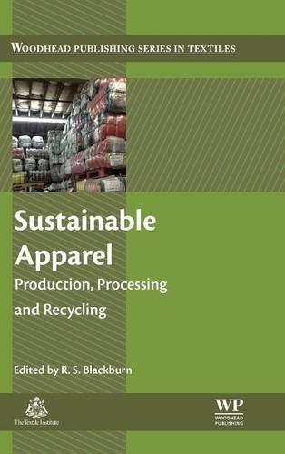 Sustainable Apparel: Production, Processing and Recycling (Woodhead Publishing Series in Textiles)