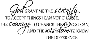 God grant me the serenity to accept things I can not change, the courage to change things i can, and the wisdom to know the difference wall art wall sayings
