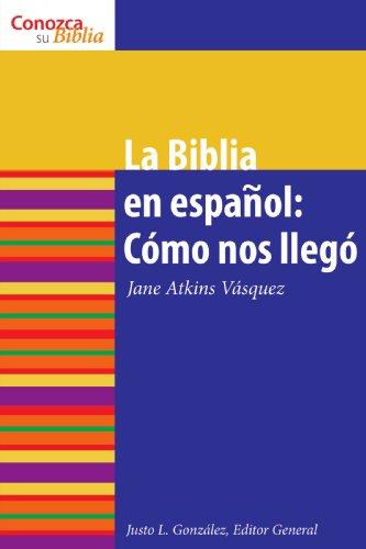 La Biblia en espanol: Como Nos Ilego (How It Came to Be) (Conazca Su Biblia) (Know Your Bible (Spanish)) (Spanish Edition)
