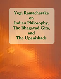 Amazon yogi ramacharaka on indian philosophy the bhagavad gita yogi ramacharaka on indian philosophy the bhagavad gita and the upanishads by atkinson fandeluxe Image collections