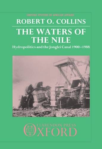 The Waters of the Nile: Hydropolitics and the Jonglei Canal 1900-1988 (Oxford Studies in African Affairs) by Brand: Oxford University Press, USA
