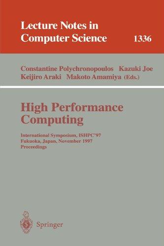 High Performance Computing: International Symposium, ISHPC'97, Fukuoka, Japan, November 4-6, 1997, Proceedings (Lecture Notes in Computer Science)
