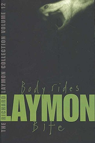 """[The Richard Laymon Collection: """"Body Rides"""" AND """"Bite"""" v. 12] (By: Richard Laymon) [published: February, 2007] pdf"""