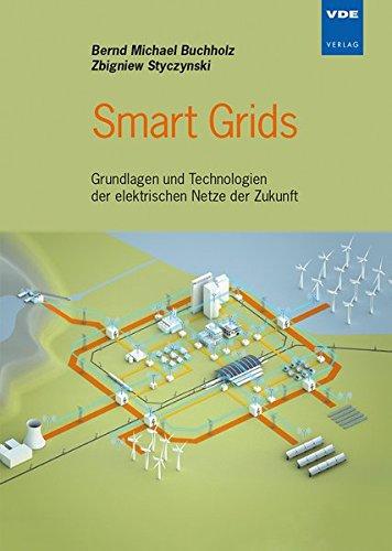 Smart Grids: Grundlagen und Technologien der elektrischen Netze der Zukunft