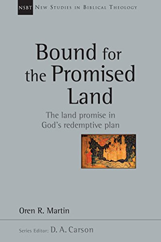 Bound for the Promised Land (New Studies in Biblical Theology) by [Martin, Oren]