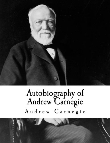an overview of american dream in the story of andrew carnegie Ironically, carnegie epitomized the american dream, migrating with his poor family to america in the mid-19th century and rising to the top of the business world in his adopted country.