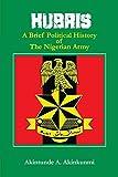 Hubris: A Brief Political History of the Nigerian Army