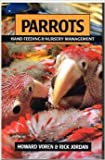 Parrots-Handfeeding and Nursery Management, Jordan, Rick and Voren, Howard, 1895270103