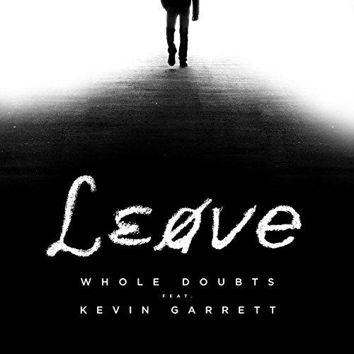 Leave (feat. Kevin Garrett)
