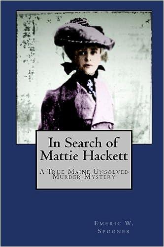 In Search of Mattie Hackett: A True Maine Unsolved Murder