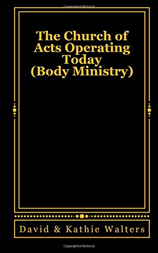 Download The Church of Acts Operating Today: Body Ministry pdf epub
