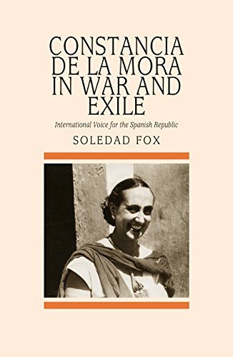 Constancia de la Mora in War and Exile: International Voice for the Spanish Republic (Sussex Studies in Spanish History)