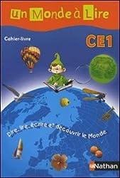 Un monde à lire CE1 cahier livre : Dire, lire, écrire et découvrir le Monde