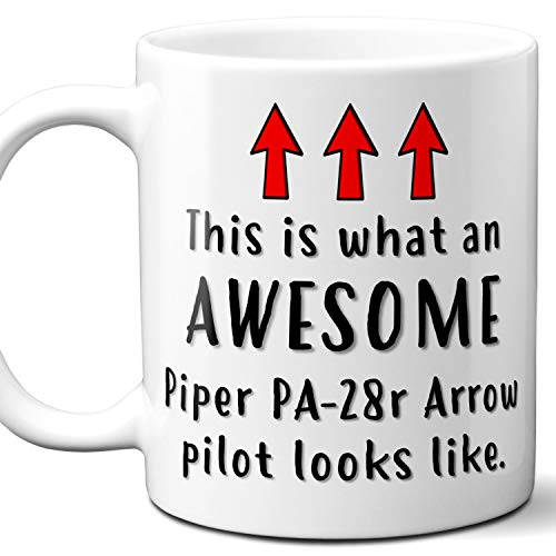 Airplane Pilot Gift Coffee Mug, Cup. Piper PA-28r Arrow This is What An Awesome Pilot Looks Like. Ideal for Birthday, Christmas, Father's Day, Mother's Day.11 oz.