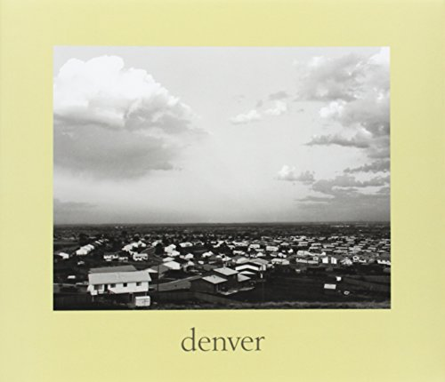 denver: A Photographic Survey of the Metropolitan Area, 1970-1974 (Yale University Art Gallery)