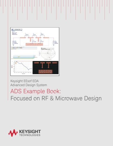 ADS Example Book: Focused on RF & Microwave Design by