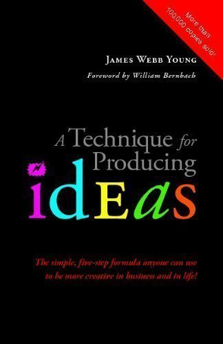 A Technique for Producing Ideas: The simple, five-step formula anyone can use to be more creative in business and in life! (Edition unknown) by James Webb Young [Paperback(2009£©]