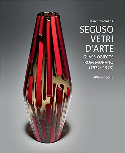 Seguso Vetri d'Arte: Glass Objects from Murano (1932-1973) by Arnoldsche Verlagsanstalt