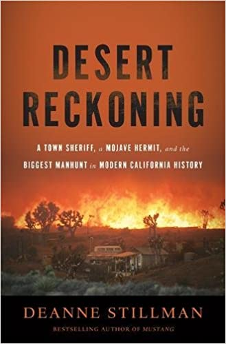 Desert Reckoning A Town Sheriff A Mojave Hermit And The Biggest