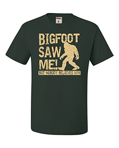 Go All Out Screenprinting Large Forest Green Adult Bigfoot Saw Me But Nobody Believes Him Squatch T-Shirt -