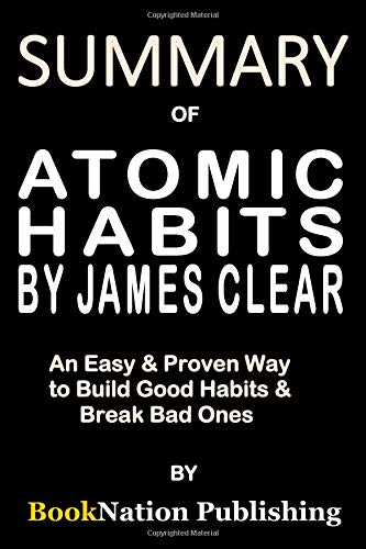 Pdf Travel Summary of Atomic Habits by James Clear: An Easy & Proven Way to Build Good Habits & Break Bad Ones