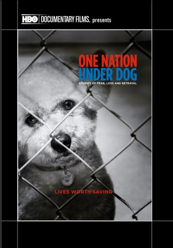 One Nation Under Dog: Stories of Fear Loss and Betrayal by HBO